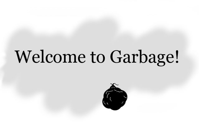 Hotgarbage 2 logo that reads       welcome to garbage!